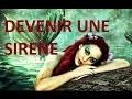 Comment devenir une sirene