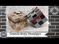 """Vidéo-Tuto """"Grande Boîte Mosaïque"""" par Coul'Heure Papier"""