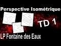 Perspective Isométrique - TD1 - Dessin Industriel
