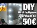 J'AI FAIS MON MIROIR HOLLYWOOD POUR MOINS DE 50€ DIY MIROIR DE STAR