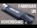 Fabriquer un hoverboard