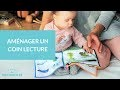 Aménager un coin lecture - La Maison des maternelles #LMDM