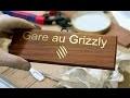 Fraisage d'un écriteau pancarte Gare au Grizzly (commande spéciale)