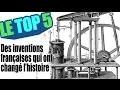 Le top 5 des inventions françaises qui ont changé l'histoire