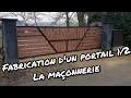 Comment fabriquer un portail coulissant? 1/2 -  maçonnerie, des fondations aux finitions
