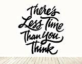 Il y a de moins de Temps que vous Think calligraphie lettrage mur Art Home Decor Pochoir en vinyle citation ...